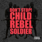 Child Rebel Black Soldier - Don't Stop (feat. Kanye West, Pharrell & Lupe Fiasco)