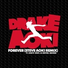 Drake - Forever (feat. Kanye West, Lil Wayne, and Eminem) (Steve Aoki Remix)