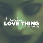 Love Thing The Remixes