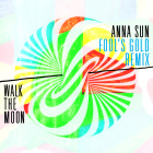 Anna Sun (Fool's Gold Remix)